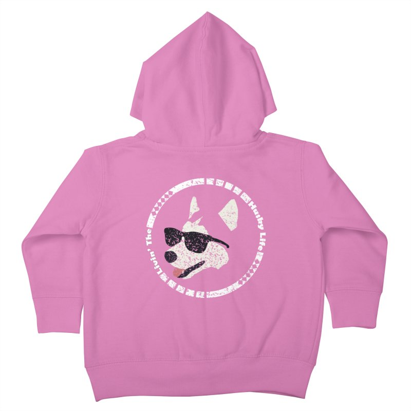 Livin' the husky life Kids Toddler Zip-Up Hoody by DERG's Artist Shop