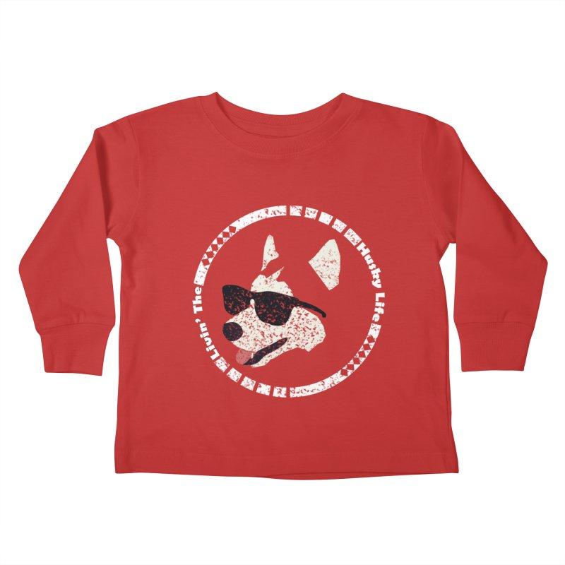 Livin' the husky life Kids Toddler Longsleeve T-Shirt by DERG's Artist Shop