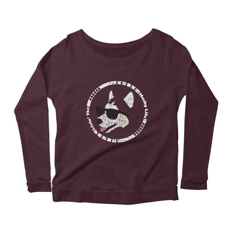 Livin' the husky life Women's Scoop Neck Longsleeve T-Shirt by DERG's Artist Shop