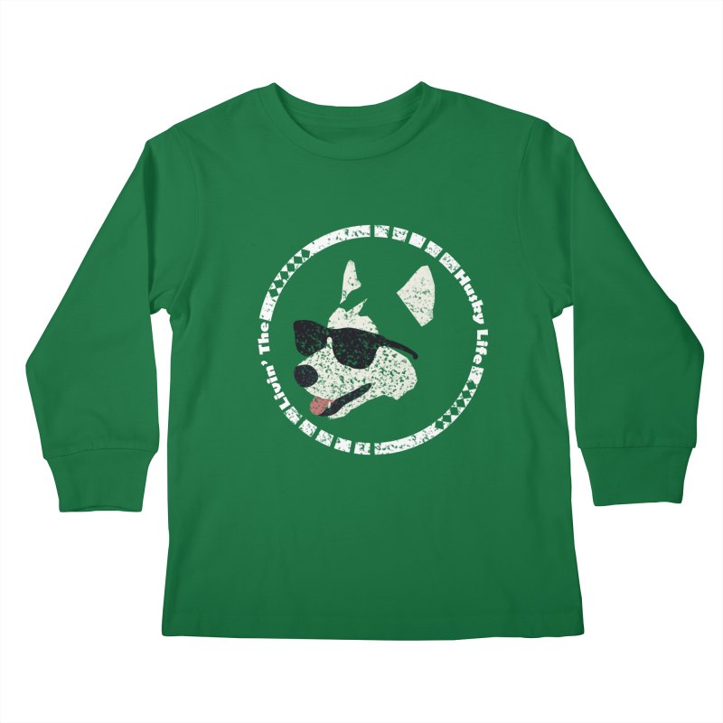 Livin' the husky life Kids Longsleeve T-Shirt by DERG's Artist Shop