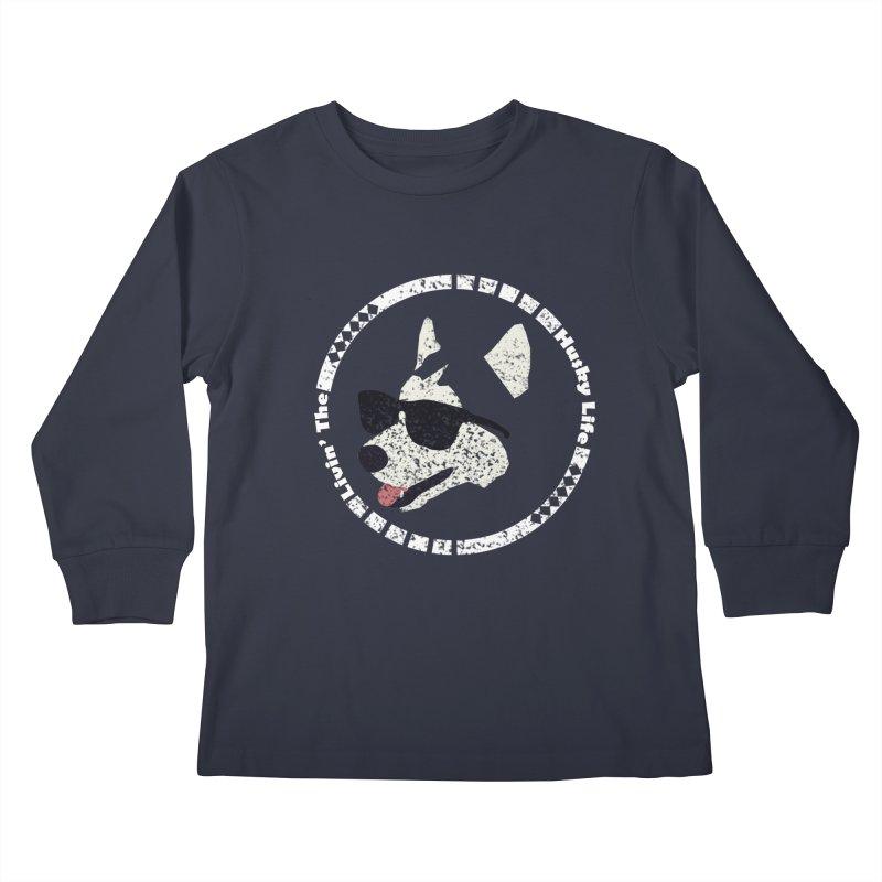 Livin' the husky life Kids Longsleeve T-Shirt by DERG's Artist Shop