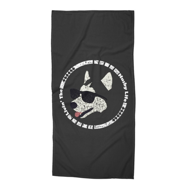 Livin' the husky life Accessories Beach Towel by DERG's Artist Shop