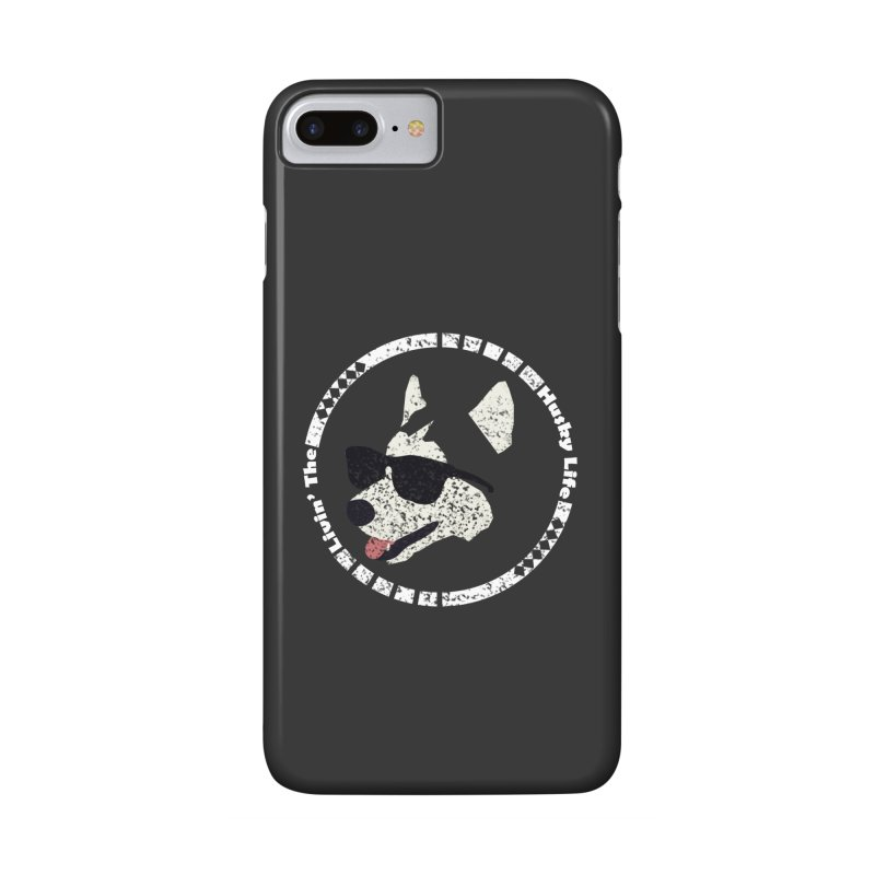 Livin' the husky life Accessories Phone Case by DERG's Artist Shop