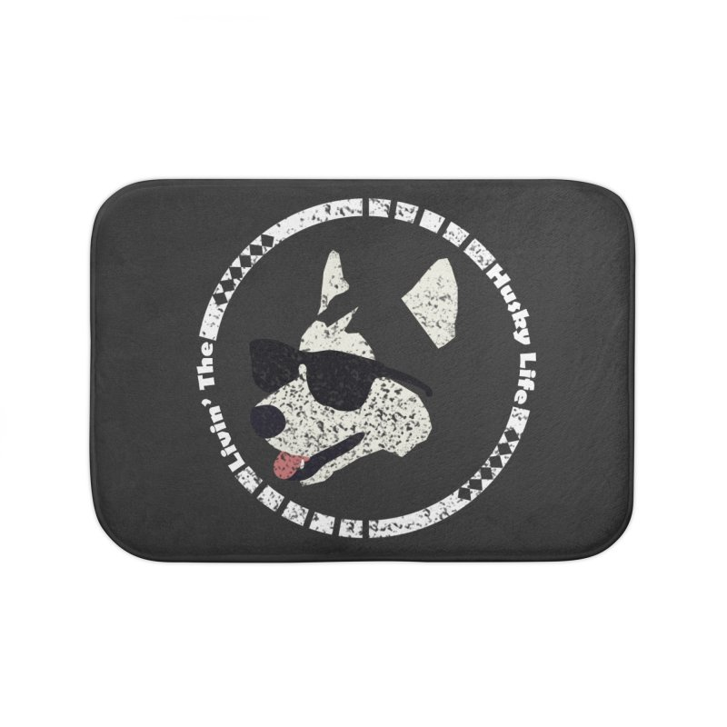 Livin' the husky life Home Bath Mat by DERG's Artist Shop