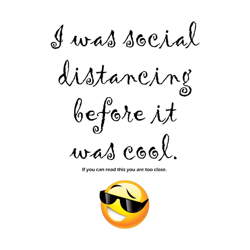 Social Distancing Before It Was Cool Men's T-Shirt by DFU Store