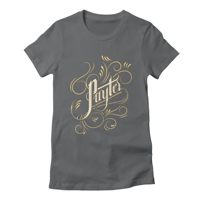 Payter Women's Fitted T-Shirt by DOMINATE'S Artist Shop