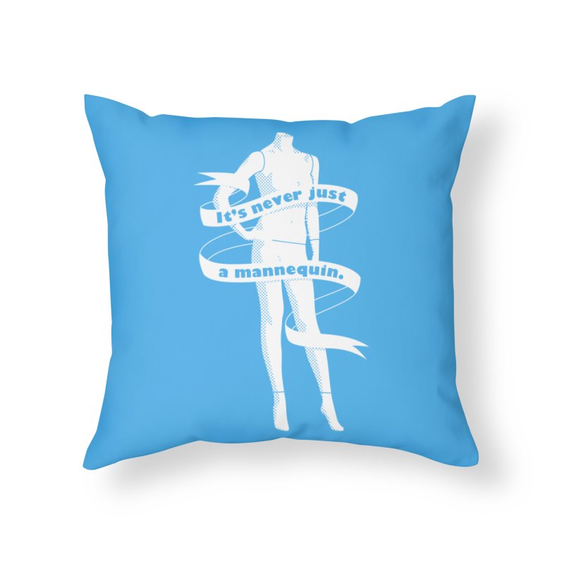 It's Never Just A Mannequin-White Home Throw Pillow by DRACULAD Shop