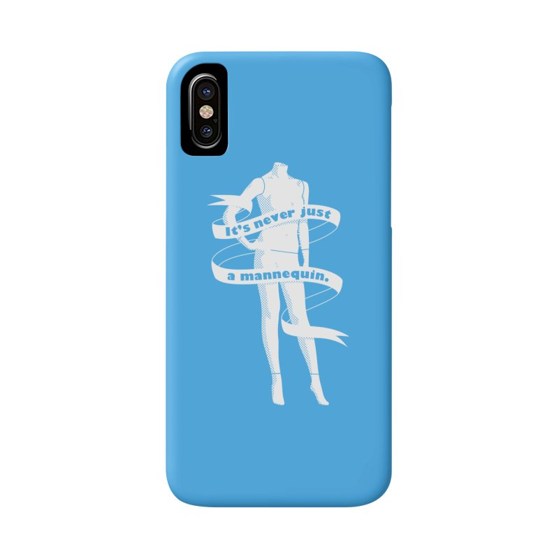 It's Never Just A Mannequin-White Accessories Phone Case by DRACULAD Shop
