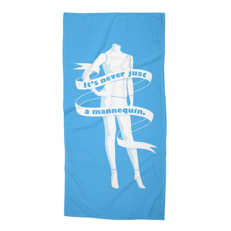 It's Never Just A Mannequin-White Accessories Beach Towel by DRACULAD Shop