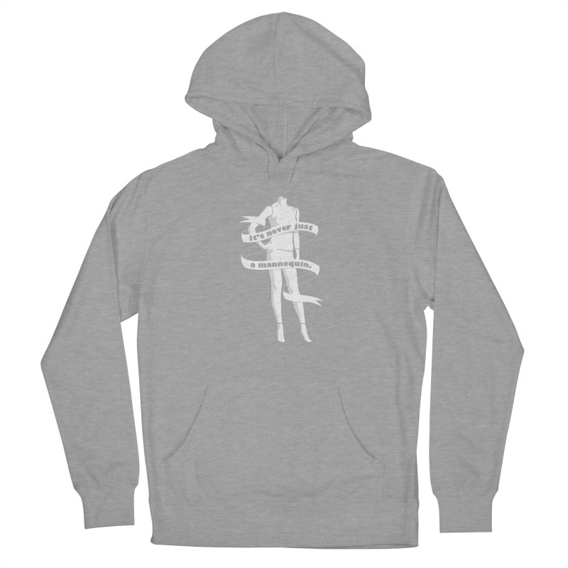 It's Never Just A Mannequin-White Women's French Terry Pullover Hoody by DRACULAD Shop