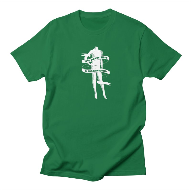 It's Never Just A Mannequin-White Women's Regular Unisex T-Shirt by DRACULAD Shop