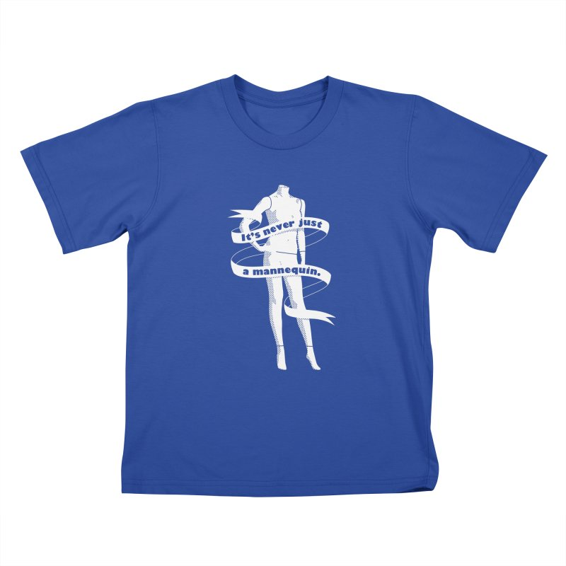 It's Never Just A Mannequin-White Kids T-Shirt by DRACULAD Shop