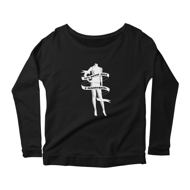 It's Never Just A Mannequin-White Women's Scoop Neck Longsleeve T-Shirt by DRACULAD Shop