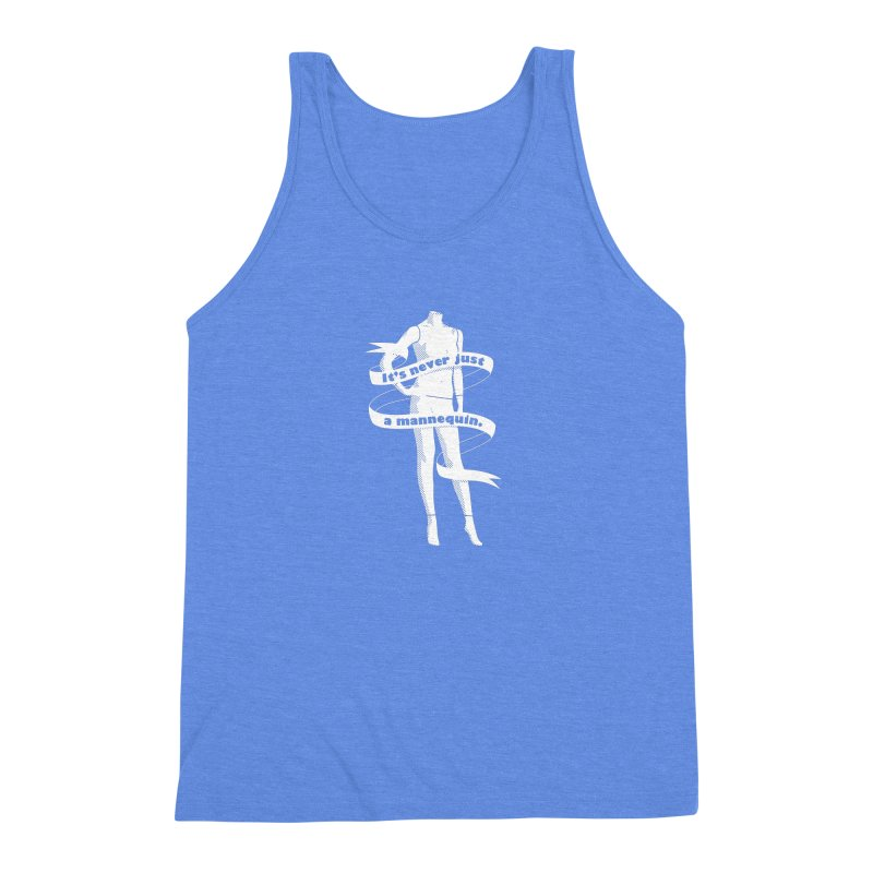 It's Never Just A Mannequin-White Men's Triblend Tank by DRACULAD Shop
