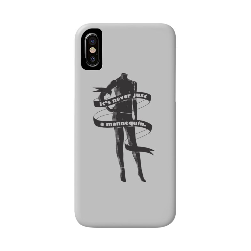 It's Never Just A Mannequin-Black Accessories Phone Case by DRACULAD Shop