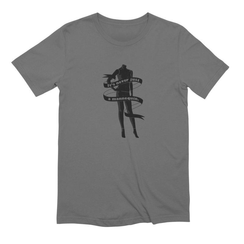 It's Never Just A Mannequin-Black Men's T-Shirt by DRACULAD Shop