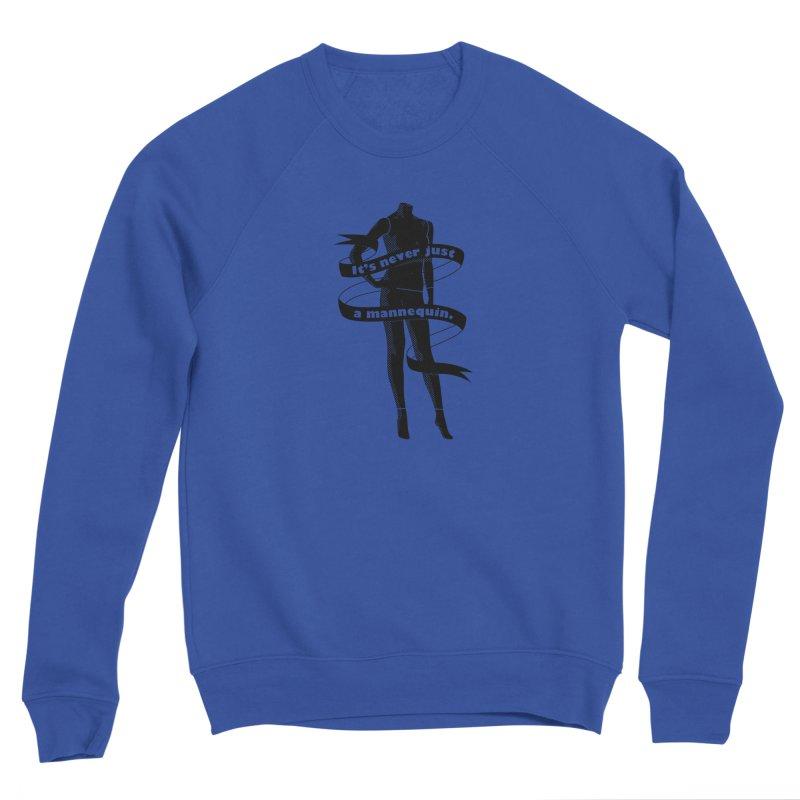It's Never Just A Mannequin-Black Women's Sponge Fleece Sweatshirt by DRACULAD Shop