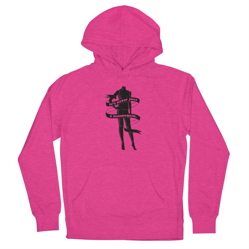 It's Never Just A Mannequin-Black Women's French Terry Pullover Hoody by DRACULAD Shop