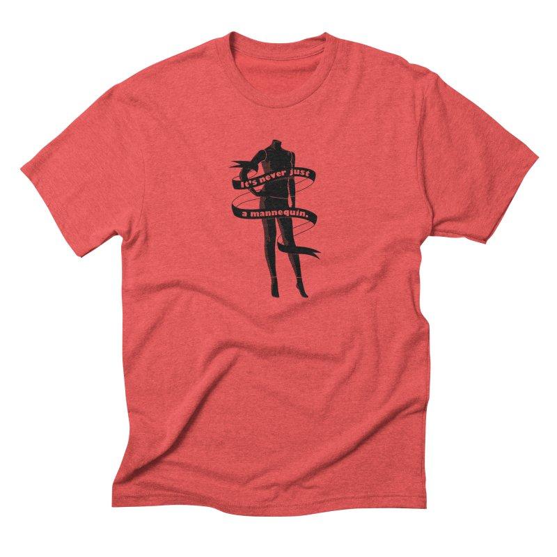 It's Never Just A Mannequin-Black Men's Triblend T-Shirt by DRACULAD Shop