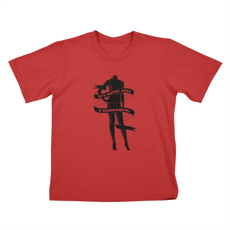 It's Never Just A Mannequin-Black Kids T-Shirt by DRACULAD Shop