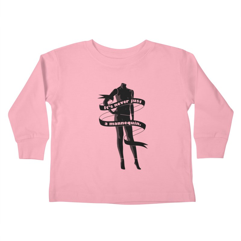 It's Never Just A Mannequin-Black Kids Toddler Longsleeve T-Shirt by DRACULAD Shop