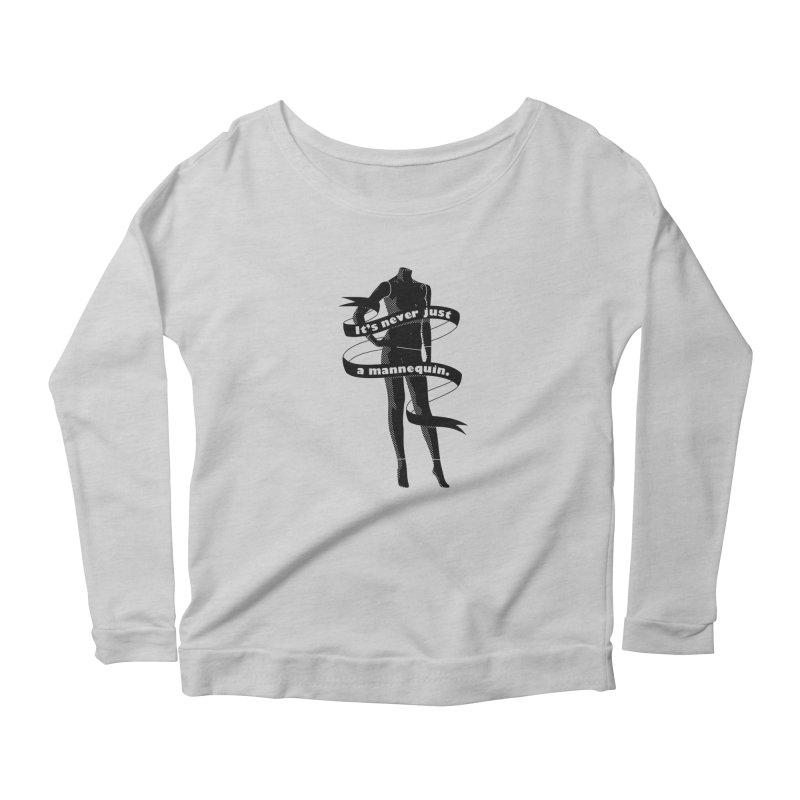 It's Never Just A Mannequin-Black Women's Scoop Neck Longsleeve T-Shirt by DRACULAD Shop