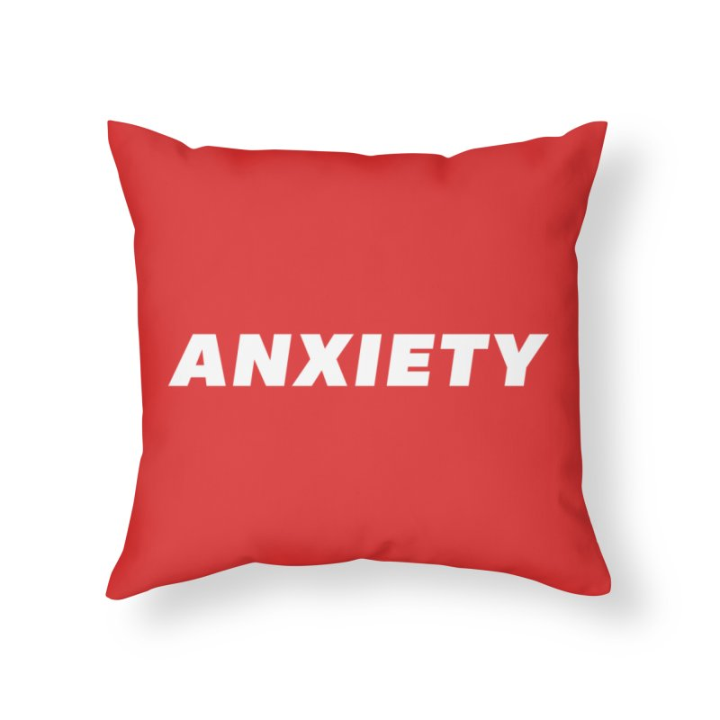 ANXIETY Home Throw Pillow by DRACULAD Shop