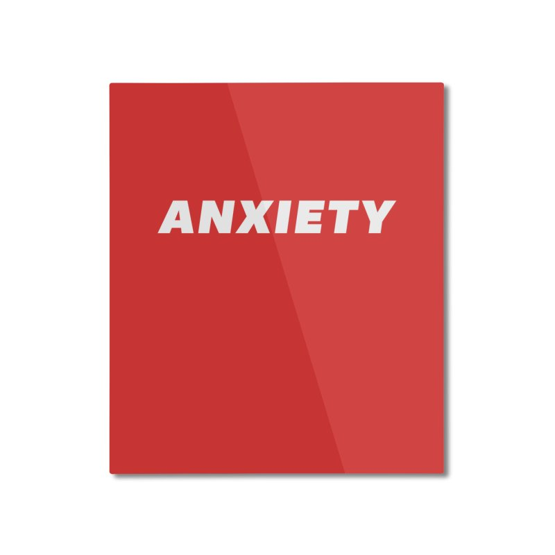 ANXIETY Home Mounted Aluminum Print by DRACULAD Shop