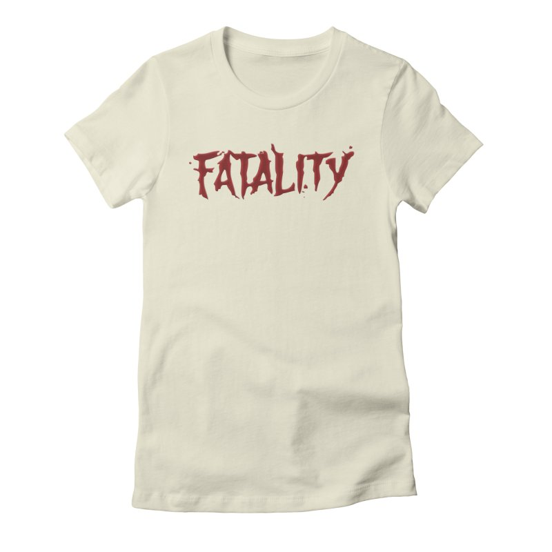 Fatality Women's Fitted T-Shirt by DVCustoms's Artist Shop