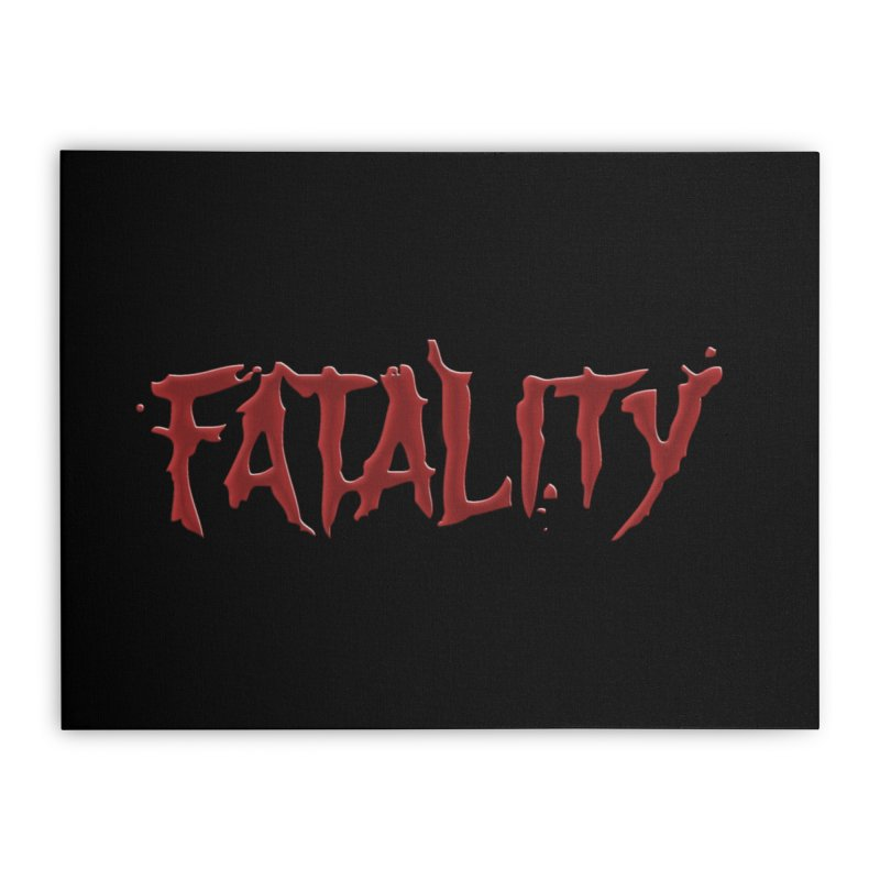 Fatality Home Stretched Canvas by DVCustoms's Artist Shop