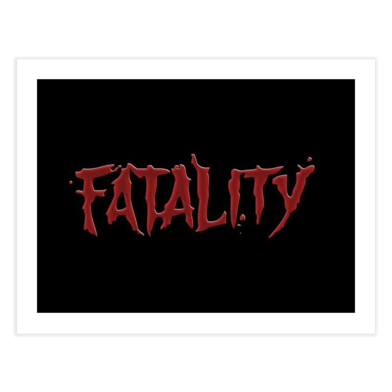 Fatality Home Fine Art Print by DVCustoms's Artist Shop