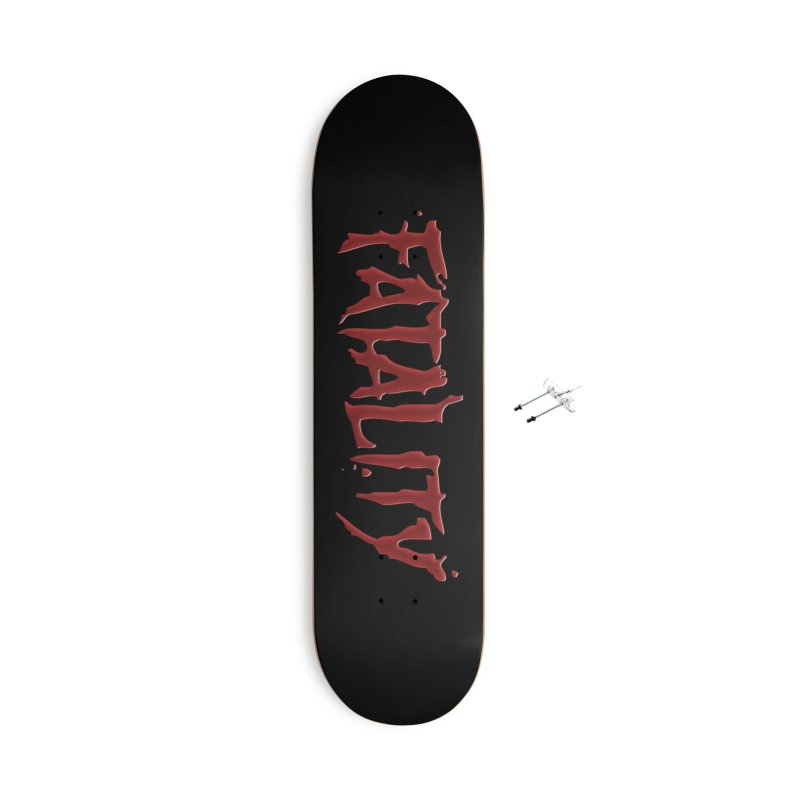 Fatality Accessories With Hanging Hardware Skateboard by DVCustoms's Artist Shop