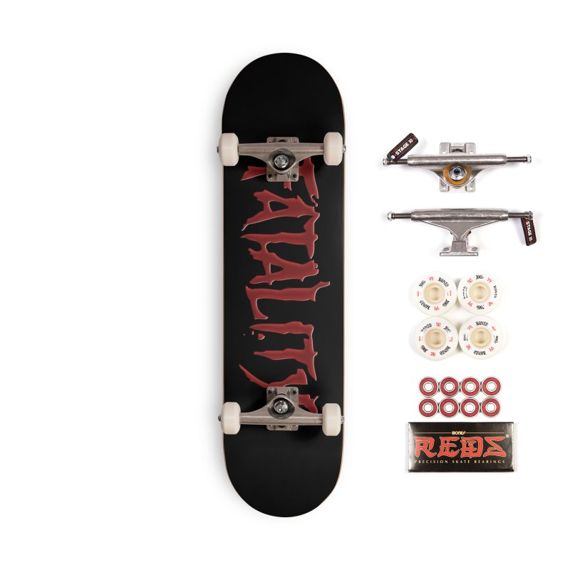 Fatality Accessories Complete - Pro Skateboard by DVCustoms's Artist Shop