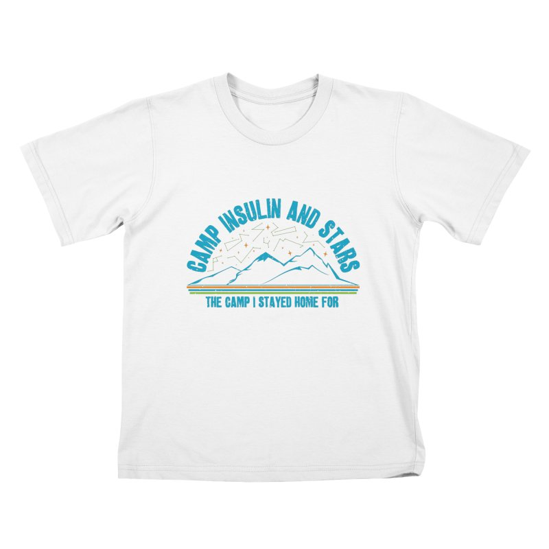 The Camp I Stayed Home For Kids T-Shirt by DYF Merchandise