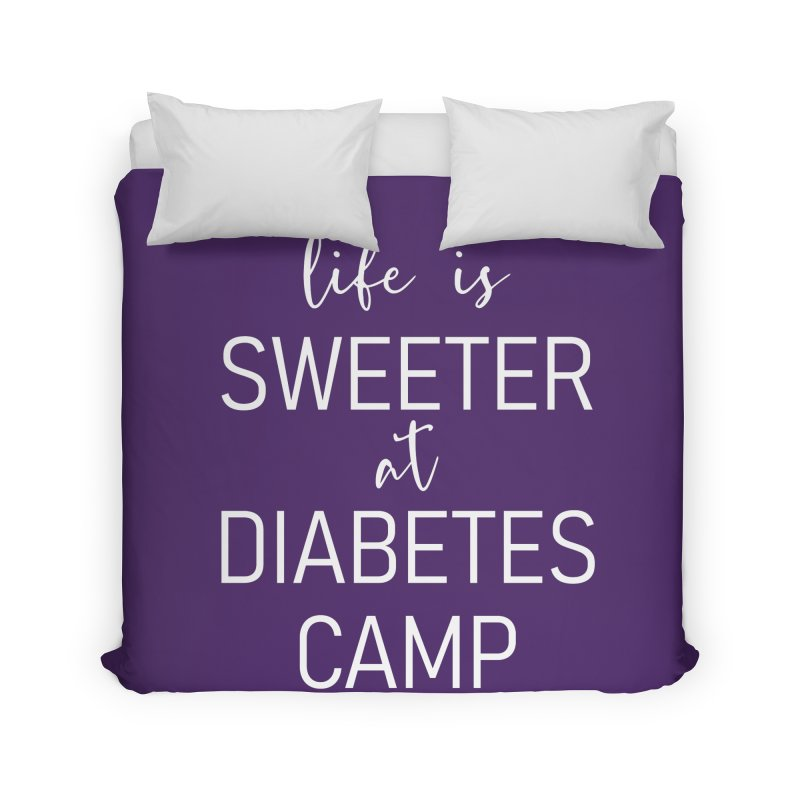 Life is Sweeter at Diabetes Camp Home Duvet by DYF Merchandise