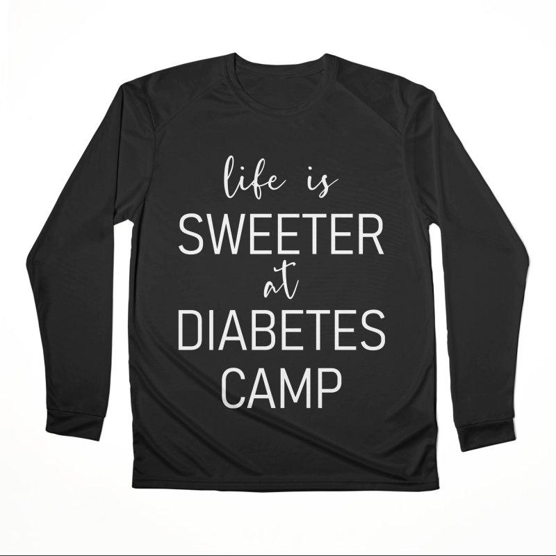 Life is Sweeter at Diabetes Camp Women's Longsleeve T-Shirt by DYF Merchandise