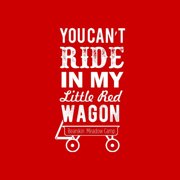 image for You Can't Ride in my Little Red Wagon