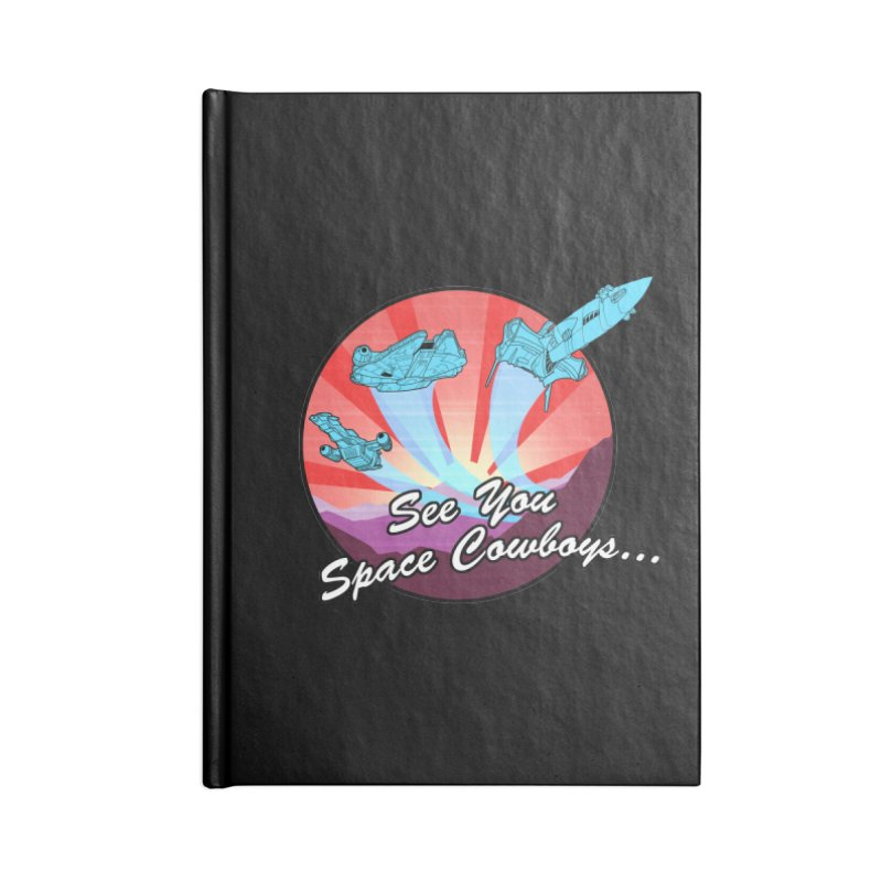 Space Cowboys Accessories Lined Journal Notebook by ArtByDanger's Artist Shop