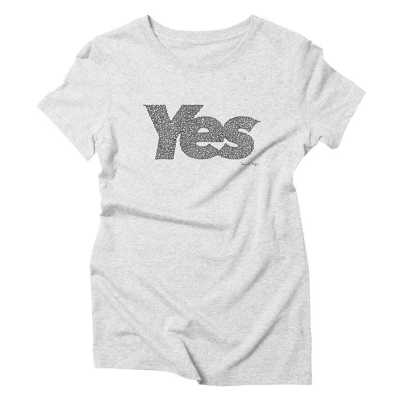 Yes Women's Triblend T-Shirt by Daniel Dugan's Artist Shop