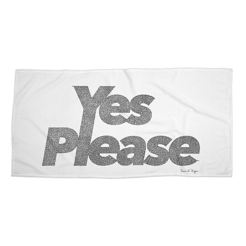 Yes Please Accessories Beach Towel by Daniel Dugan's Artist Shop
