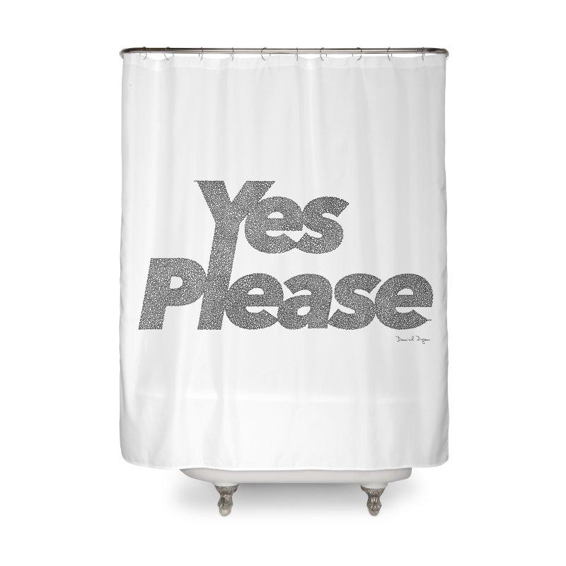 Yes Please Home Shower Curtain by Daniel Dugan's Artist Shop