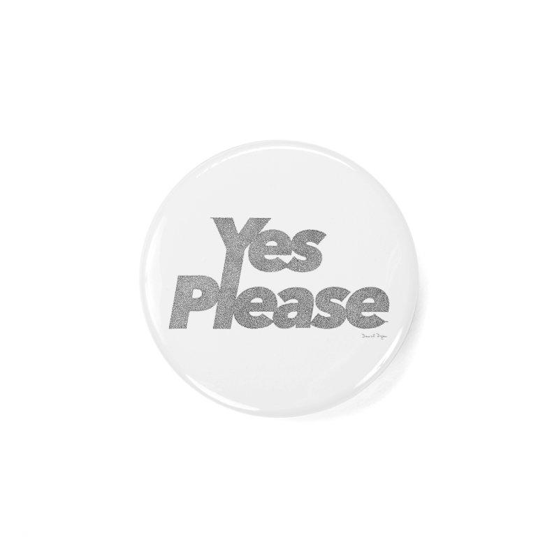 Yes Please Accessories Button by Daniel Dugan's Artist Shop