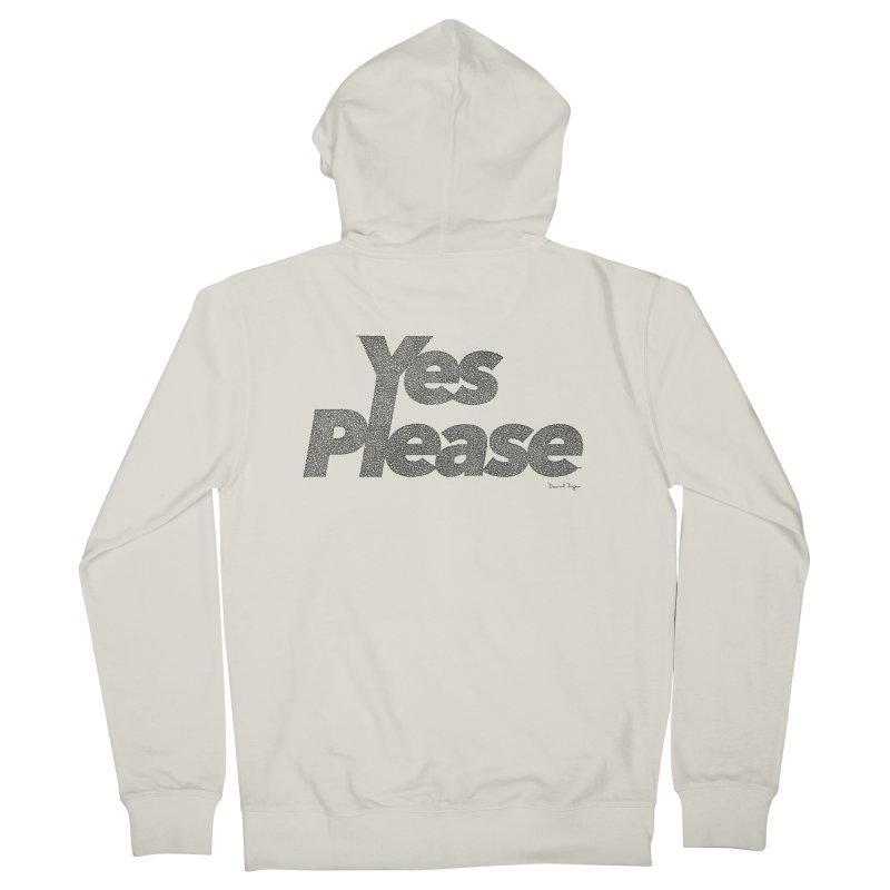 Yes Please Women's French Terry Zip-Up Hoody by Daniel Dugan's Artist Shop