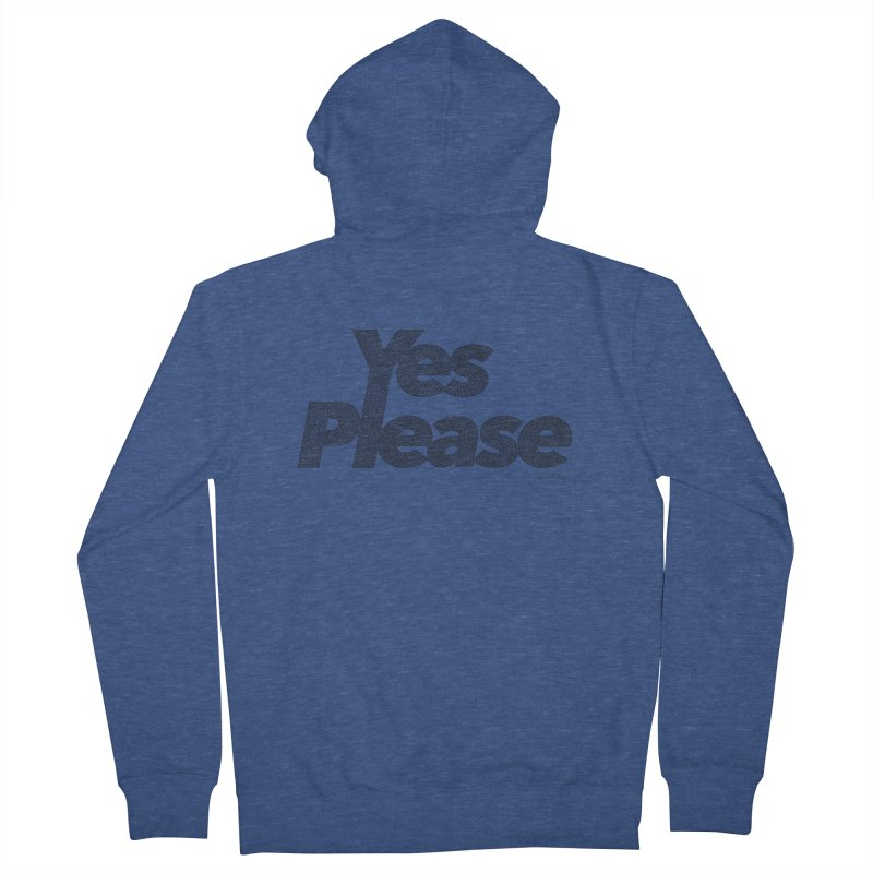 Yes Please Men's French Terry Zip-Up Hoody by Daniel Dugan's Artist Shop