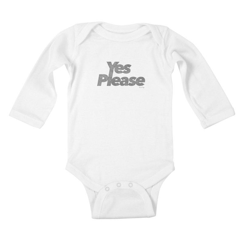 Yes Please Kids Baby Longsleeve Bodysuit by Daniel Dugan's Artist Shop