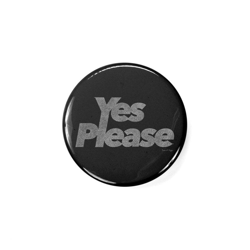 Yes Please (For Dark Background) Accessories Button by Daniel Dugan's Artist Shop