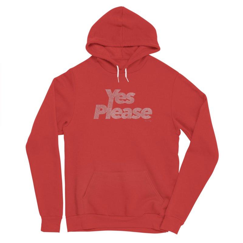Yes Please (For Dark Background) Women's Sponge Fleece Pullover Hoody by Daniel Dugan's Artist Shop