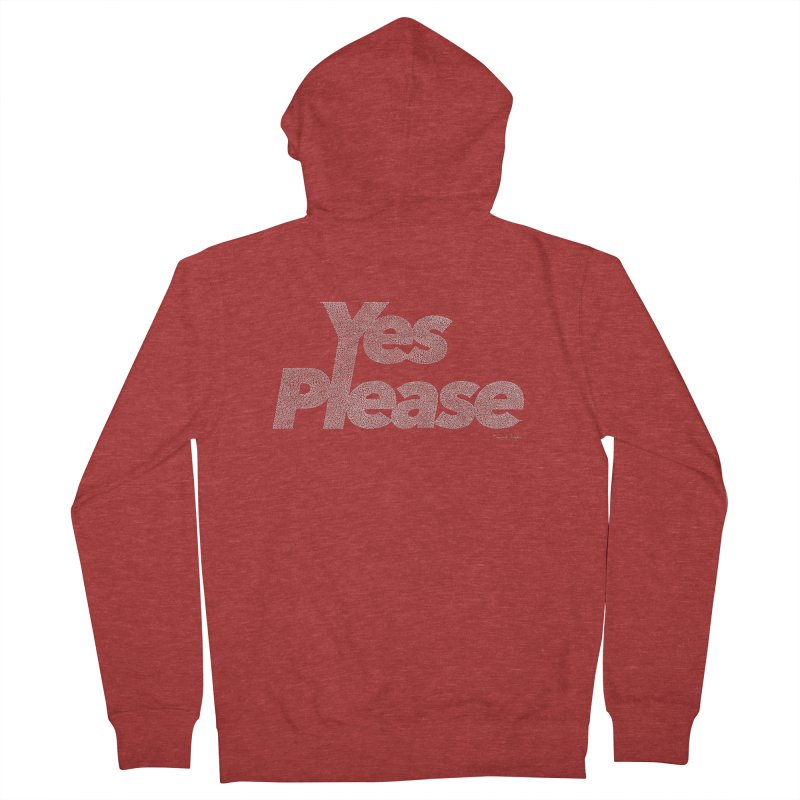 Yes Please (For Dark Background) Women's French Terry Zip-Up Hoody by Daniel Dugan's Artist Shop