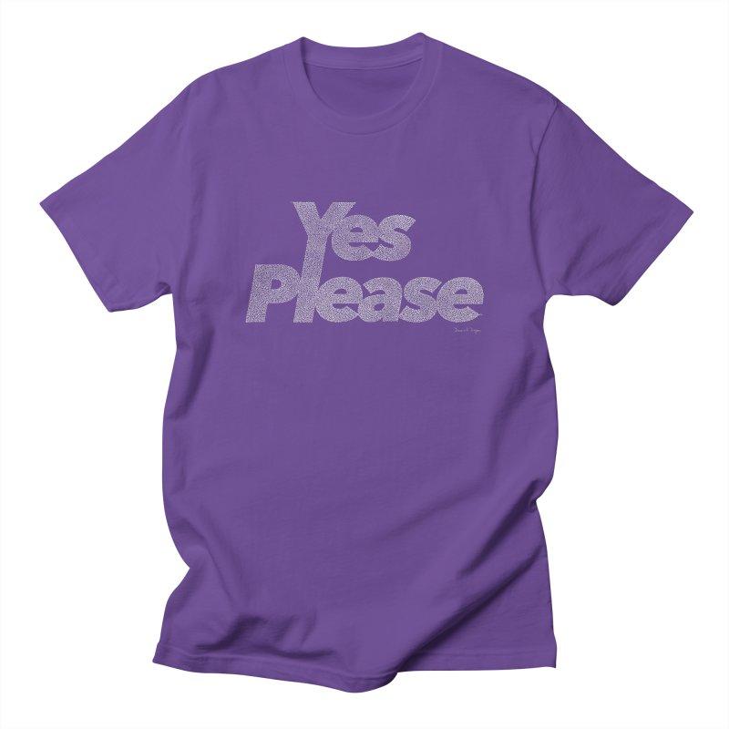 Yes Please (For Dark Background) Women's Regular Unisex T-Shirt by Daniel Dugan's Artist Shop