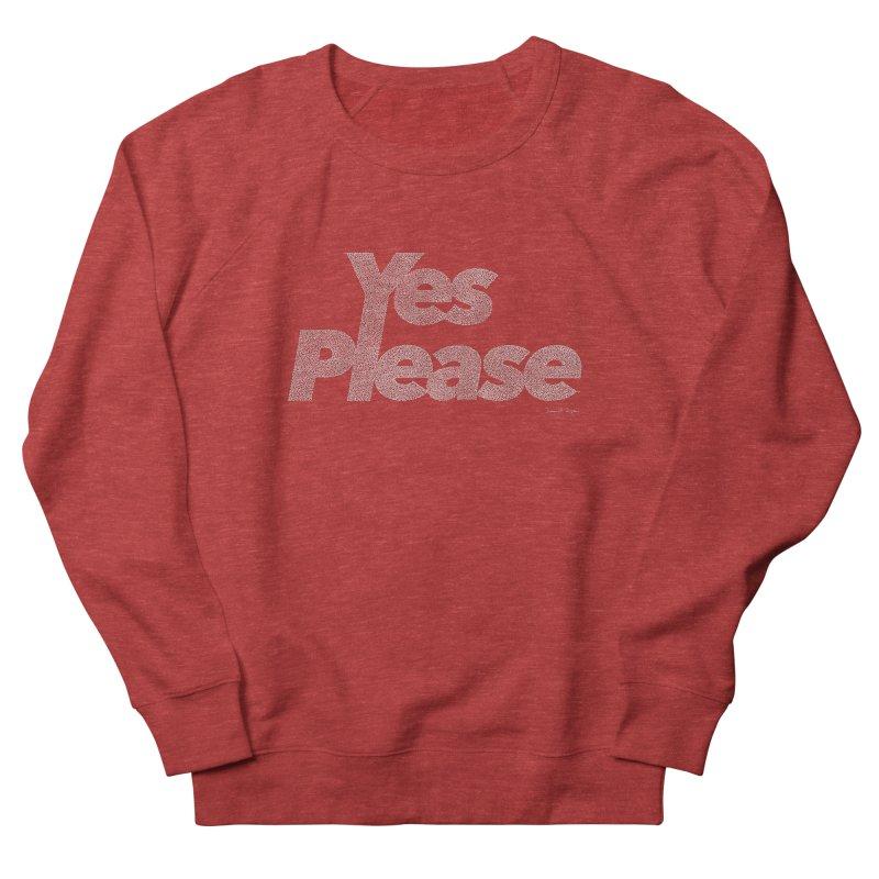 Yes Please (For Dark Background) Men's French Terry Sweatshirt by Daniel Dugan's Artist Shop
